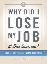 NIV, Once-A-Day: Why Did I Lose My Job If God Loves Me?, eBook - 31 Days of Help and Hope for Those in Career Transition ebook by Rick J. Pritikin