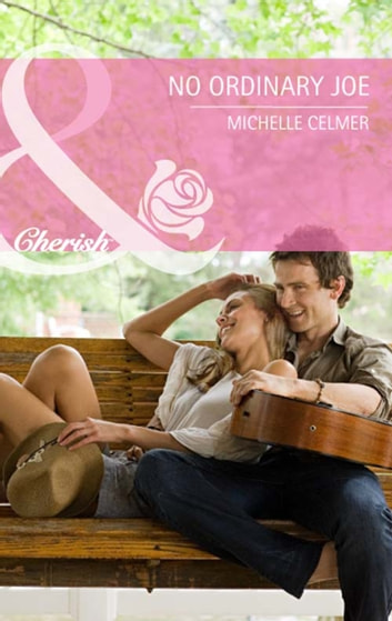 No Ordinary Joe (Mills & Boon Cherish) ebook by Michelle Celmer