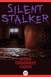 Silent Stalker ebook by Richie Tankersley Cusick