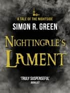 Nightingale's Lament - Nightside Book 3 ebook by Simon Green