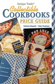 "Antique Trader Collectible Cookbooks Price Guide ebook by Edwards, Patricia ""Eddie"""