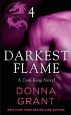 Darkest Flame: Part 4 ebook by Donna Grant