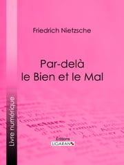 Par-delà le Bien et le Mal ebook by Friedrich Nietzsche, Henri Albert, Georges Art,...