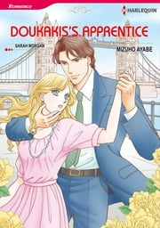 Doukakis's Apprentice (Harlequin Comics) - Harlequin Comics ebook by Sarah Morgan,Mizuho Ayabe