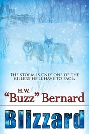 "Blizzard ebook by H. W. ""Buzz"" Bernard"