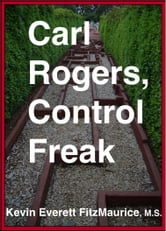 Carl Rogers, Control Freak ebook by Kevin Everett FitzMaurice