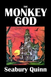 The Monkey God and Other Stories by Seabury Quinn ebook by Seabury Quinn