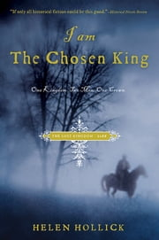 I Am the Chosen King ebook by Helen Hollick