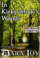 In Kirkpatrick's Woods ebook by Dara Joy