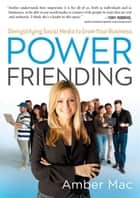 Power Friending ebook by Amber Mac