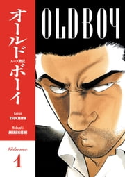 Old Boy Volume 1 ebook by Garon Tsuchiya
