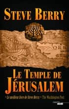 Le Temple de Jérusalem ebook by Steve BERRY, Danièle MAZINGARBE