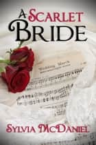 A Scarlet Bride ebook by Sylvia McDaniel