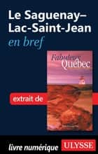 Le Saguenay–Lac-Saint-Jean en bref ebook by Collectif Ulysse, Collectif