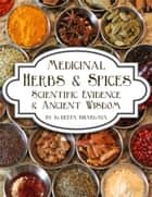 Medicinal Herbs & Spices ebook by Deepa Bhargava