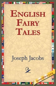 English Fairy Tales ebook by Jacobs, Joseph