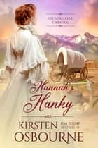 Hannah's Hanky - Clover Creek Caravan, #1 ebook by