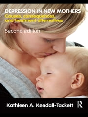 Depression in New Mothers - Causes, Consequences, and Treatment Alternatives ebook by Kathleen A. Kendall-Tackett