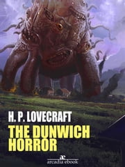 The Dunwich Horror ebook by H. P. Lovecraft,H. P. Lovecraft
