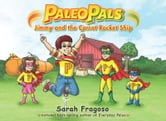 Paleo Pals: Jimmy and the Carrot Rocket Ship ebook by Sarah Fragoso