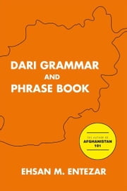 Dari Grammar and Phrase Book ebook by Ehsan M. Entezar