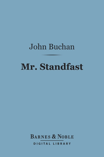 Mr. Standfast (Barnes & Noble Digital Library) ebook by John Buchan