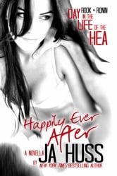 Happily Ever After - A Day in the Life of the HEA ebook by J.A. Huss