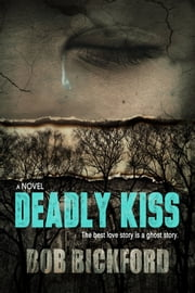 Deadly Kiss ebook by Bob Bickford