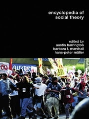 Encyclopedia of Social Theory ebook by Austin Harrington,Barbara L. Marshall,Hans-Peter Müller