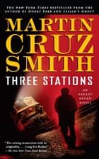 Three Stations - An Arkady Renko Novel ebook by Martin Cruz Smith
