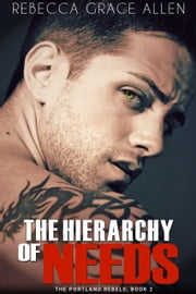 The Hierarchy of Needs ebook by Rebecca Grace Allen