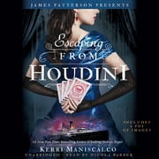 Escaping From Houdini audiobook by Kerri Maniscalco