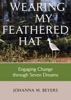 Wearing my Feathered Hat ebook by Johanna M. Beyers