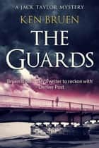 The Guards - Jack Taylor, #1 ebook by Ken Bruen