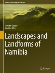 Landscapes and Landforms of Namibia ebook by Andrew Goudie,Heather Viles