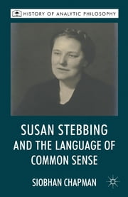 Susan Stebbing and the Language of Common Sense ebook by Dr Siobhan Chapman
