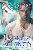 Heart of Atlantis - Warriors of Poseidon ebook by Alyssa Day