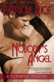 Nobody's Angel - A Romantic Mystery Novel ebook by Patricia Rice