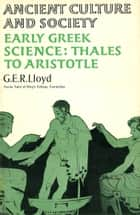 Early Greek Science ebook by Dr G E R Lloyd