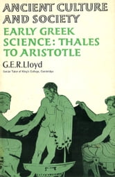 Early Greek Science - Thales to Aristotle ebook by Dr G E R Lloyd