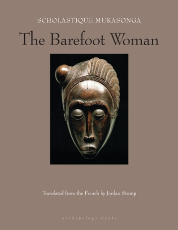 The Barefoot Woman ebook by Scholastique Mukasonga