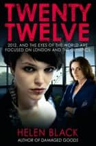 Twenty Twelve ebook by Helen Black