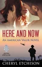 Here and Now ebook by Cheryl Etchison