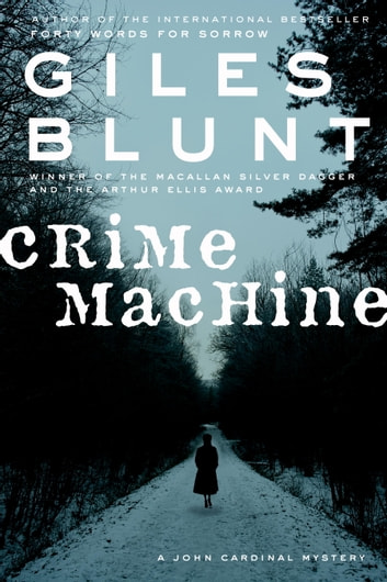 Crime Machine eBook by Giles Blunt