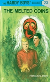 Hardy Boys 23: The Melted Coins ebook by Franklin W. Dixon
