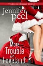 More Trouble in Loveland ebook by Jennifer Peel