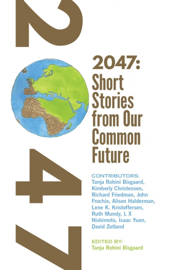 2047 Short Stories from Our Common Future ebook by