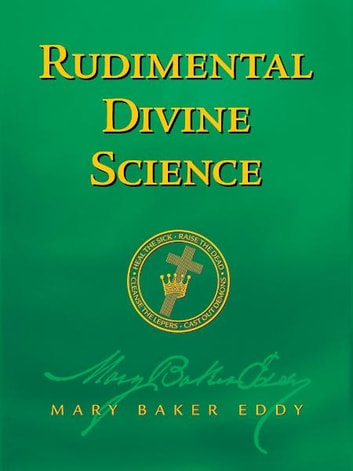 Rudimental Divine Science (Authorized Edition) ebook by Mary Baker Eddy