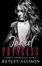 Jaded Princess ebook by