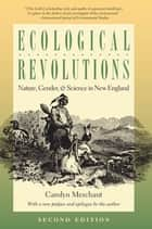 Ecological Revolutions - Nature, Gender, and Science in New England ebook by Carolyn Merchant